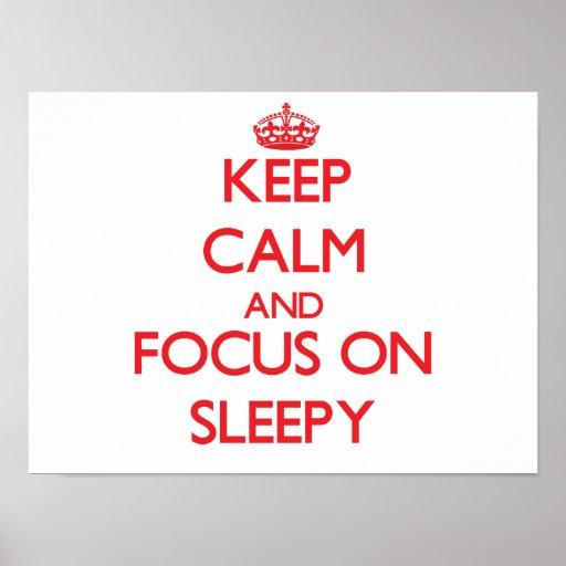 Keep Calm and focus on Sleepy Print