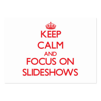 Keep Calm and focus on Slideshows Business Card