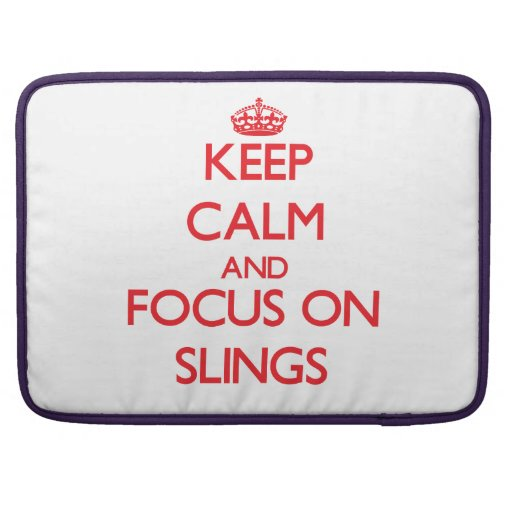 Keep Calm and focus on Slings Sleeve For MacBooks