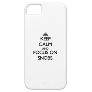 Keep Calm and focus on Snobs iPhone 5 Case
