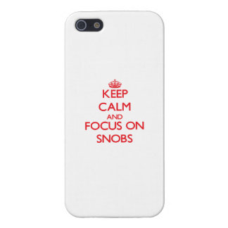 Keep Calm and focus on Snobs iPhone 5 Cover