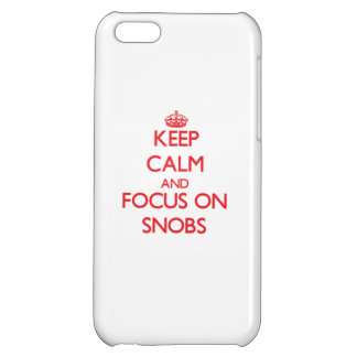 Keep Calm and focus on Snobs Case For iPhone 5C