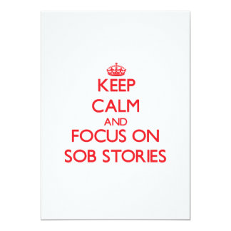 Keep Calm and focus on Sob Stories Invite