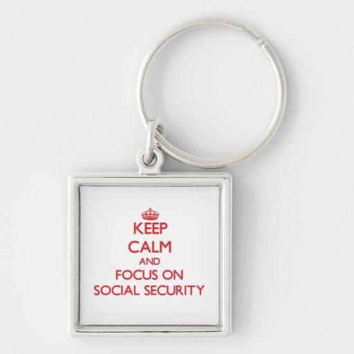 Keep Calm and focus on Social Security Key Chain