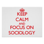 Keep Calm and focus on Sociology Poster