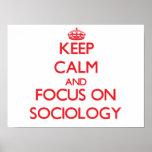 Keep Calm and focus on Sociology Print