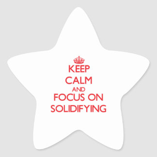 Keep Calm and focus on Solidifying Star Sticker