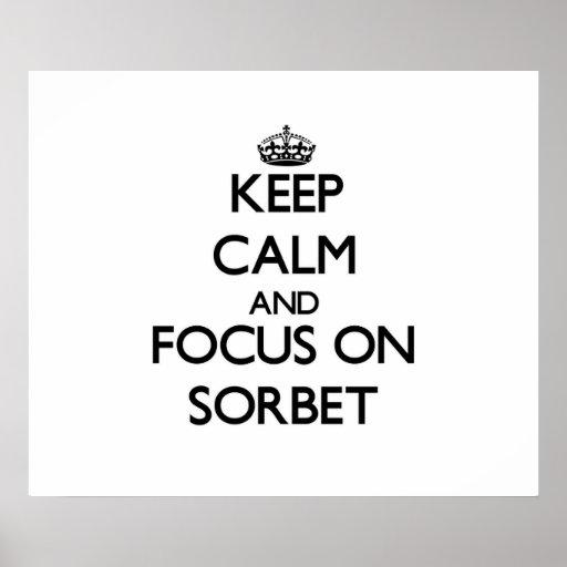 Keep Calm and focus on Sorbet Print