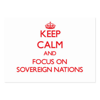 Keep Calm and focus on Sovereign Nations Business Cards