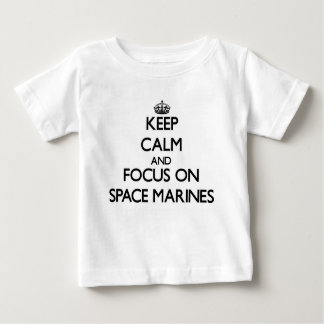 Keep Calm and focus on Space Marines T Shirts