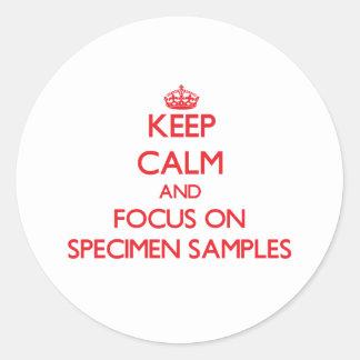 Keep Calm and focus on Specimen Samples Round Sticker