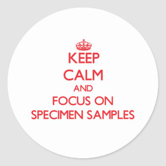 Keep Calm and focus on Specimen Samples Stickers