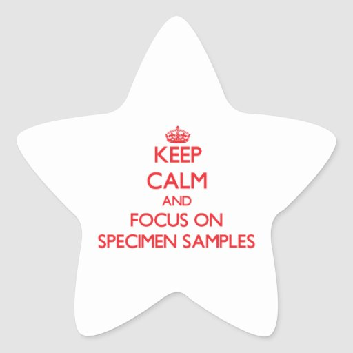 Keep Calm and focus on Specimen Samples Sticker