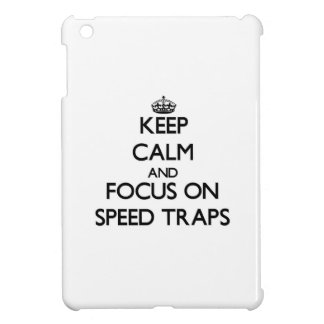 Keep Calm and focus on Speed Traps iPad Mini Cover