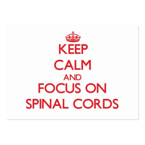 Keep Calm and focus on Spinal Cords Business Card Template