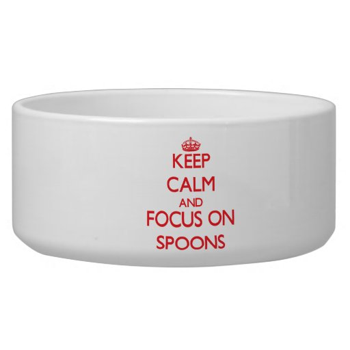 Keep calm and focus on Spoons Pet Bowl