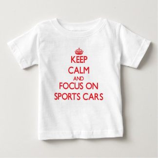 Keep Calm and focus on Sports Cars Baby T-Shirt