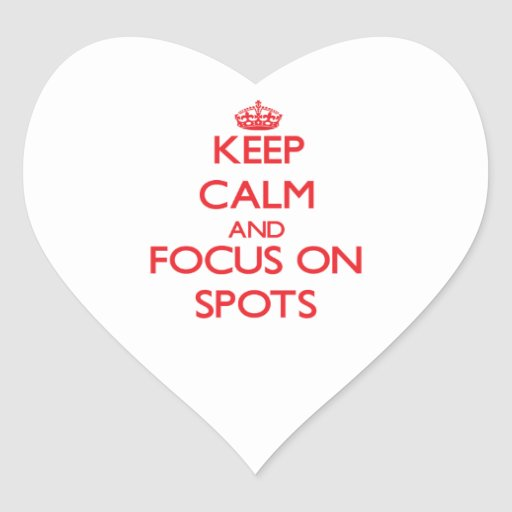 Keep Calm and focus on Spots Heart Sticker