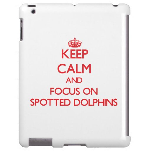 Keep calm and focus on Spotted Dolphins