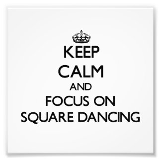 Keep Calm and focus on Square Dancing Photo Print