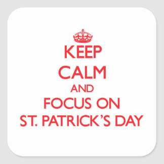 Keep Calm and focus on St. Patrick'S Day Stickers