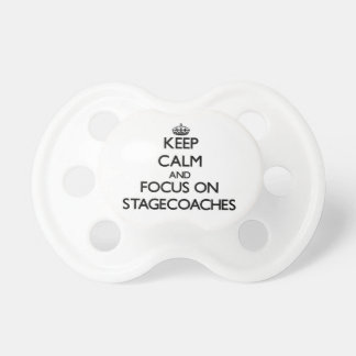Keep Calm and focus on Stagecoaches Baby Pacifiers