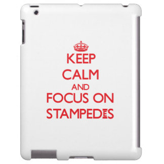 Keep Calm and focus on Stampedes