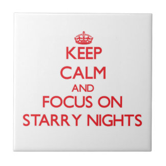 Keep Calm and focus on Starry Nights Ceramic Tiles