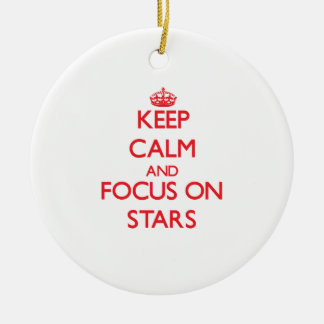 Keep Calm and focus on Stars Ornament