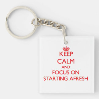 Keep Calm and focus on Starting Afresh Single-Sided Square Acrylic Keychain