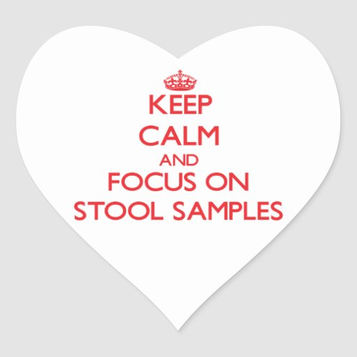 Keep Calm and focus on Stool Samples Stickers