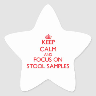 Keep Calm and focus on Stool Samples Star Stickers