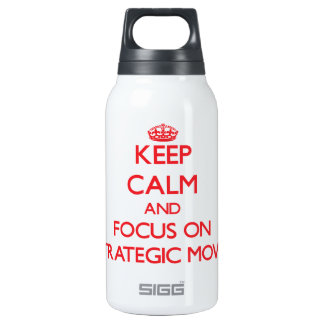 Keep Calm and focus on Strategic Moves 10 Oz Insulated SIGG Thermos Water Bottle