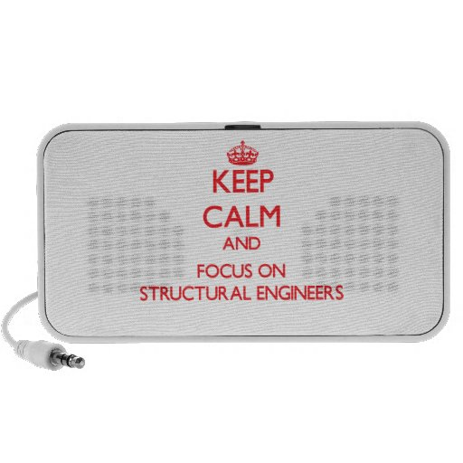 Keep Calm and focus on Structural Engineers Speakers