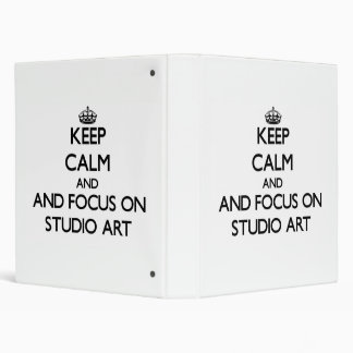 Keep calm and focus on Studio Art Binder