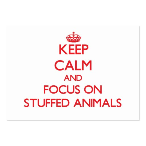 Keep Calm and focus on Stuffed Animals Business Card Templates