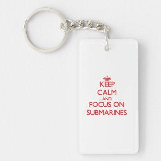 Keep Calm and focus on Submarines Single-Sided Rectangular Acrylic Keychain