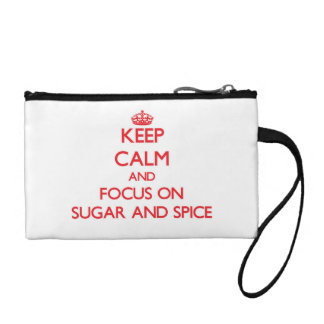 Keep Calm and focus on Sugar And Spice Coin Purse