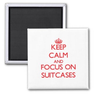 Keep Calm and focus on Suitcases Fridge Magnets