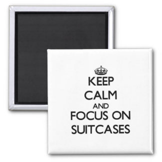 Keep Calm and focus on Suitcases Refrigerator Magnets