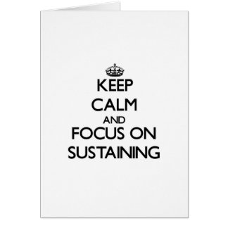 Keep Calm and focus on Sustaining Card