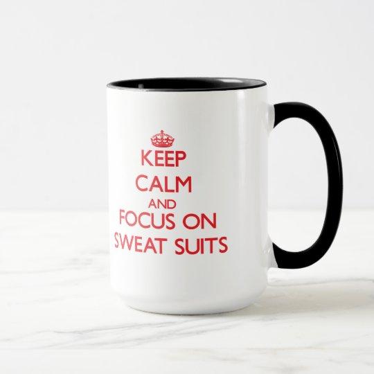 Keep Calm and focus on Sweat Suits Mug