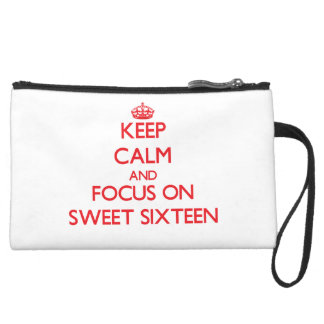 Keep Calm and focus on Sweet Sixteen Wristlet Purse