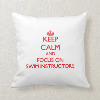 Keep Calm and focus on Swim Instructors Throw Pillow