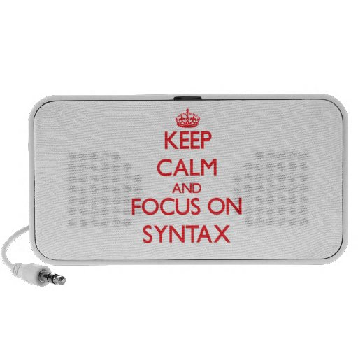 Keep Calm and focus on Syntax PC Speakers