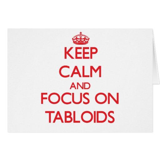 Keep Calm and focus on Tabloids Greeting Card
