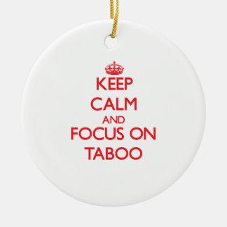 Keep Calm and focus on Taboo Christmas Ornament