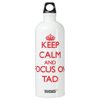 Keep Calm and focus on Tad