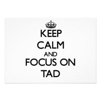 Keep Calm and focus on Tad Invites