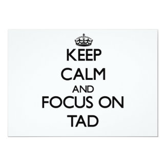 Keep Calm and focus on Tad 5x7 Paper Invitation Card